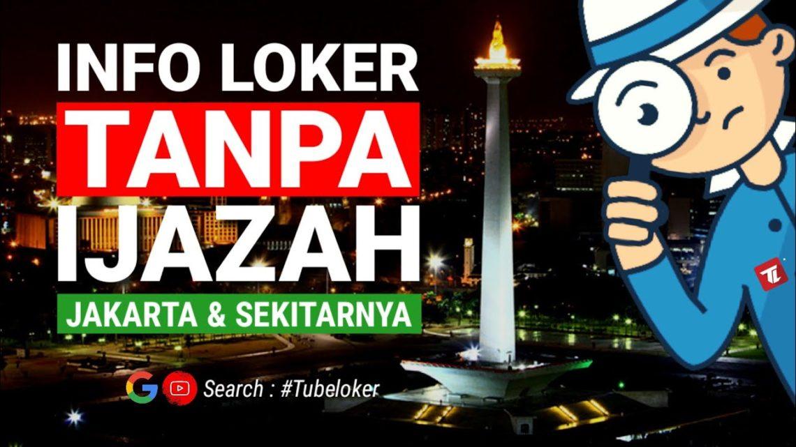 Lowongan Kerja Tanpa Ijazah Bulan Februari 2020 Loker Jakarta Dan Sekitarnya Blog Okuta