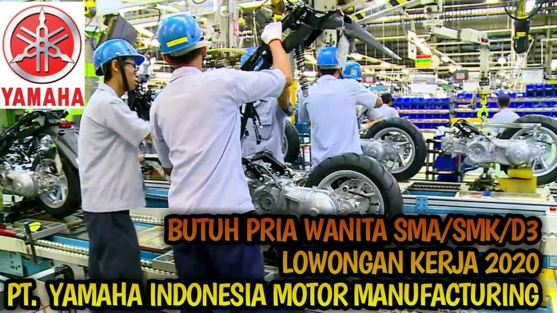 Butuh Sma Smk D3 Pria Wanita Lowongan Kerja Pt Yamaha Indonesia Motor Manufacturing Blog Okuta
